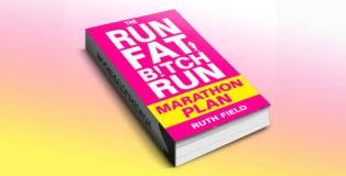 The Run Fat Bitch Run Marathon Plan by Ruth Field