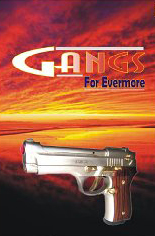 Gangs For Evermore by Silver Light Publishing