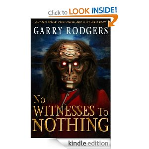 No Witnesses To Nothing by Garry Rodgers