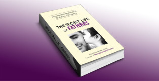 The Secret Life of Fathers by James I. Bond