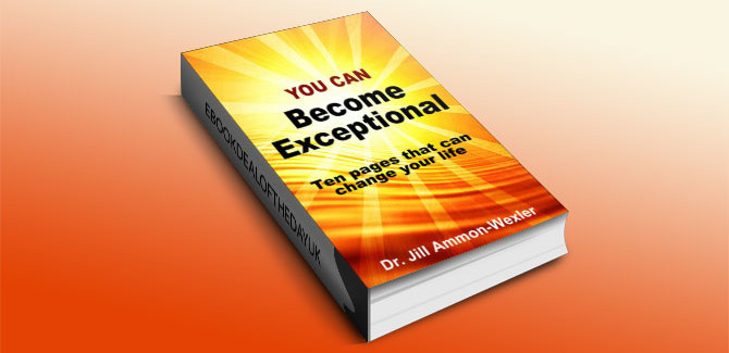 You Can BECOME EXCEPTIONAL by Dr. Jill Ammon-Wexler
