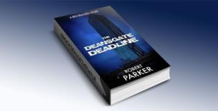 The Deansgate Deadline - Ben Bracken Book 1 by Robert Parker