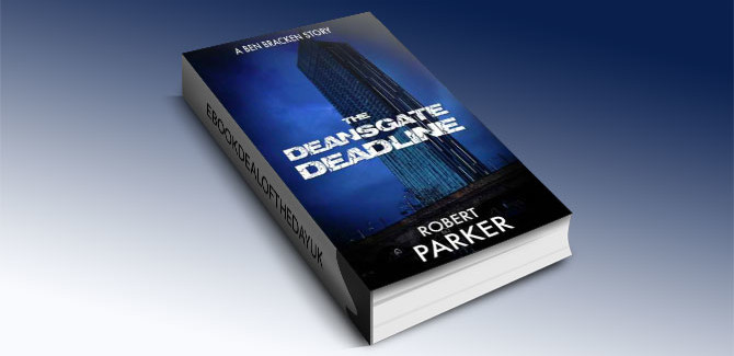 The Deansgate Deadline - Ben Bracken Book 1 by Robert Parker