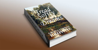 TREAD SOFTLY ON MY DREAMS by Gretta Curran Browne