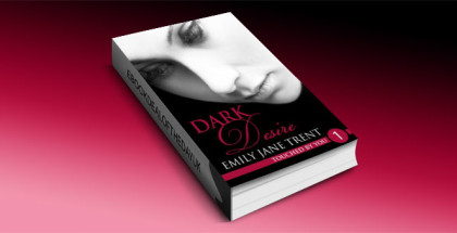 Dark Desire (Touched by You 1 ) by Emily Jane Trent
