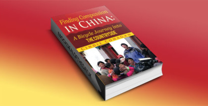 Finding Compassion in China: A Bicycle Journey into the Countryside by Cindie Cohagan
