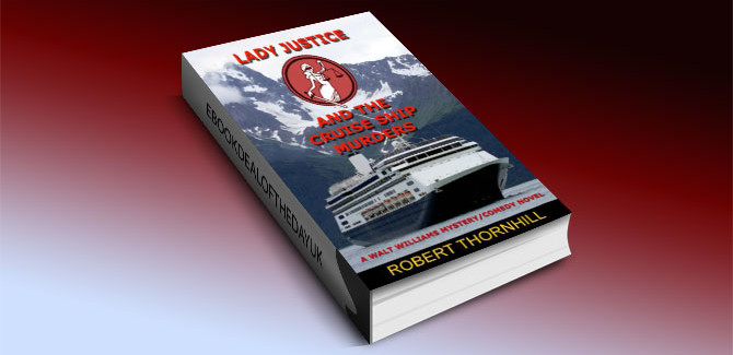 a crime, mystery and thriller kindle Lady Justice and the Cruise Ship Murders by Robert Thornhill