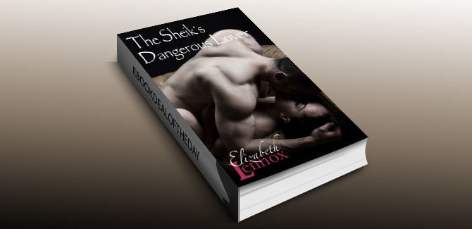 a contemporary romance book The Sheik's Dangerous Lover by Elizabeth Lennox