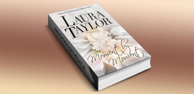 a contemporary romance ebook MOMENT BY MOMENT by Laura Taylor