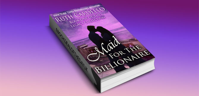 a contemporary romance ebook Maid for the Billionaire (Book 1) (Legacy Collection) by Ruth Cardello
