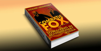 """a historical fiction kindle book """"Comrade Fox: Low-living in Revolutionary Russia"""" by Stewart Hennessey"""