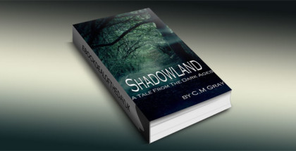 "a historical fantasy kindle book ""Shadowland"" by C.M. Gray"