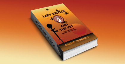 """a mystery novel """"Lady Justice and the Vet"""" by Robert Thornhill"""