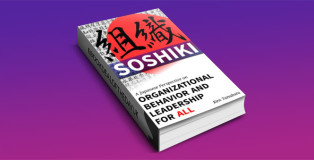 """a nonfiction kindle book """"Soshiki: A Japanese Perspective on Organizational Behavior and Leadership for All"""" by Ken Tanabata"""