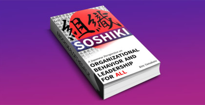 "a nonfiction kindle book ""Soshiki: A Japanese Perspective on Organizational Behavior and Leadership for All"" by Ken Tanabata"