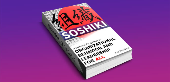 a nonfiction kindle book Soshiki: A Japanese Perspective on Organizational Behavior and Leadership for All by Ken Tanabata