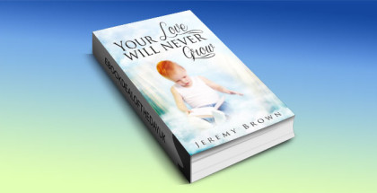"a selfhelp kindle book ""Your Love Will Never Grow"" by Jeremy Brown"