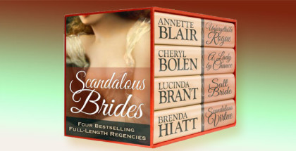 "a historical regency romance box set ""Scandalous Brides..."" by Annette Blair, Cheryl Bolen, Lucinda Brant & Brenda Hiatt"