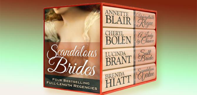 a historical regency romance box set Scandalous Brides... by Annette Blair, Cheryl Bolen, Lucinda Brant & Brenda Hiatt