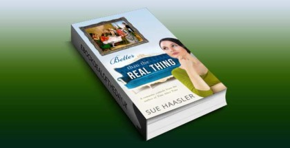 "a contemporary romantic comedy ebook ""Better Than the Realj"" Thing by Sue Haasler"