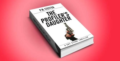 "a romantic suspense, thriller ebook ""The Profiler's Daughter:"" by P.M. Steffen"