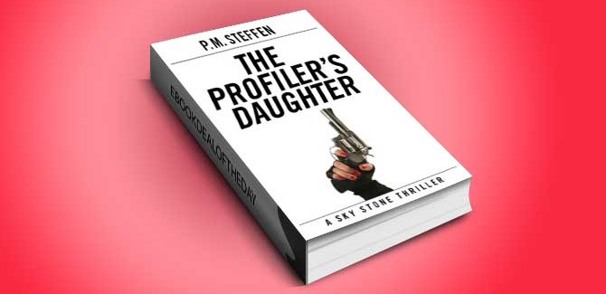 a romantic suspense, thriller ebook The Profiler's Daughter: by P.M. Steffen
