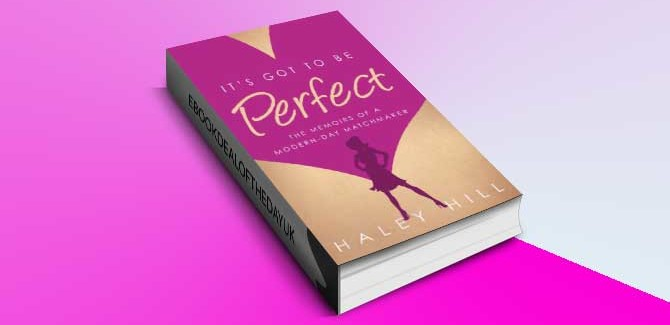 humour fiction It's Got to Be Perfect by Haley Hill