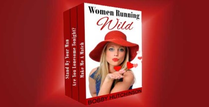 "romantic comedy ""WOMEN RUNNING WILD, BOX SET"" by Bobby Hutchinson"
