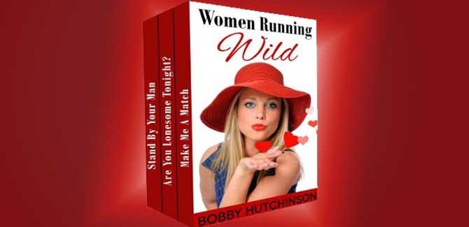 romantic comedy WOMEN RUNNING WILD, BOX SET by Bobby Hutchinson