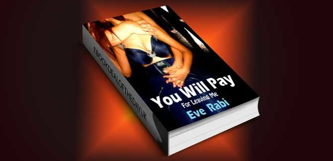 romantic thriller ebook You Will Pay for Leaving Me by Eve Rabi