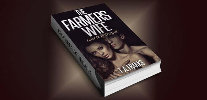 romance kindle book The Farmers Wife: Lust & Betrayal by T. A. Franks