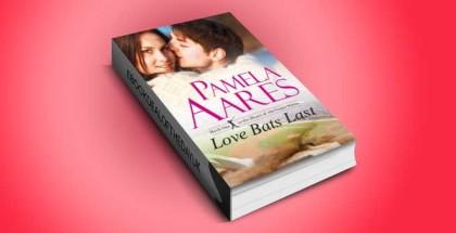 "contemporary romance ebook ""Love Bats Last"" by Pamela Aares"