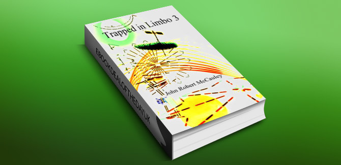 science fiction ebook Trapped In Limbo 3 by John Robert McCauley