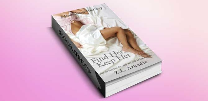 contemporary romance for ibook Find Her, Keep Her by Z.L Arkadie