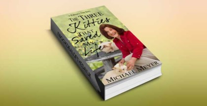 "inspirational romance ebook ""The Three Kitties That Saved My Life: (True Inspirational Romance)"" by Michael Meyer"