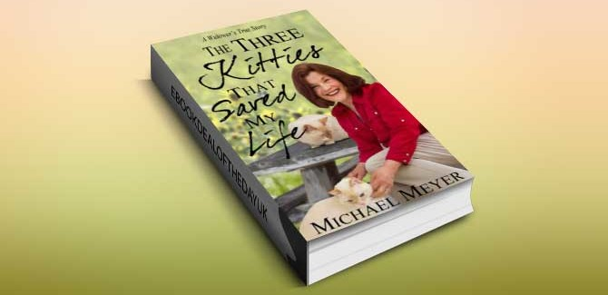 inspirational romance ebook The Three Kitties That Saved My Life: (True Inspirational Romance) by Michael Meyer