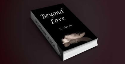 "romantic fiction ebook ""Beyond Love (Beyond Love Trilogy #1)"" by K.Arron"