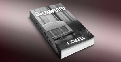 "romantic suspense drama ebook ""Disconnected Book #1"" by L Calell"