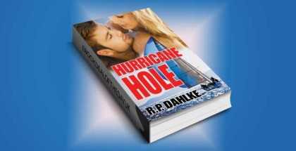 "Hurricane Hole (A Romantic Mystery Sailing Trilogy Book 2)"" by RP Dahlke"
