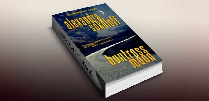 mystery, thriller & suspense ebook Huntress Moon by Alexandra Sokoloff