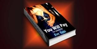 "women's fiction ebook ""You Will Pay - For Leaving Me"" by Eve Rabi"