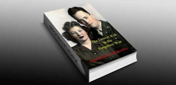 historical fiction ebook The Detroit Kid in the Forgotten War by John Robert McCauley
