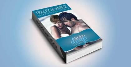 "sexy contemporary romance ebook ""In Too Deep"" by Tracey Alvarez"