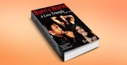 "women's fiction ebook ""BURN'S WORLD: A Love Triangle"" by Eve Rabi"