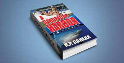 "romantic mysterye book ""A DANGEROUS HARBOR (A Romantic Mystery Sailing Trilogy Book 1)"" by RP Dahlke"