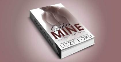 "military contemporary romance ebook ""Soldier Mine: A Sons of War standalone novel"" by Lizzy Ford"