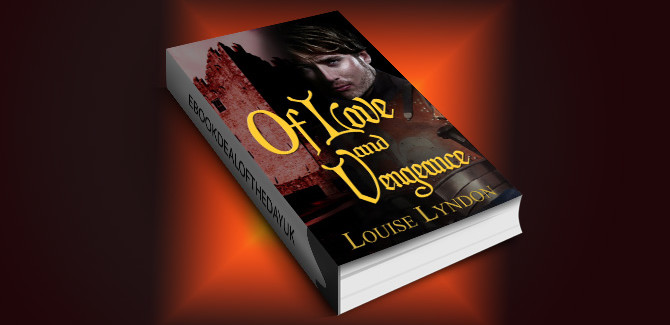 historical romance for kindle UK Of Love and Vengeance by Louise Lyndon