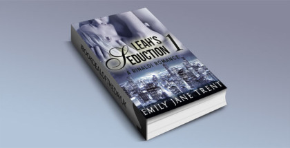 "NA contemporary romantic suspense ebook ""Leah's Seduction 1 by Emily Jane Trent"