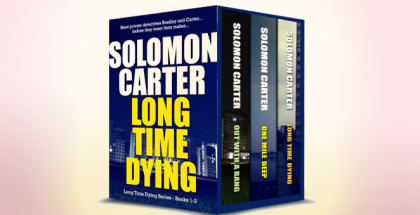 "thriller romantic suspense ebook ""Long Time Dying - Private Investigator Crime Thriller series books 1-3"" by Solomon Carter"