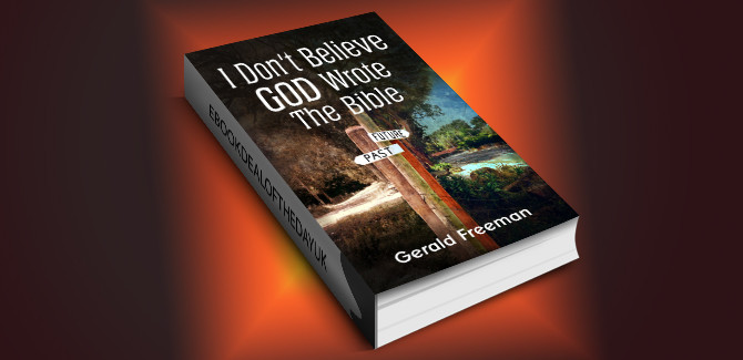 memoir travel ebook  I Don't Believe God Wrote The Bible (Get A Life Book 2) by Gerald Freeman